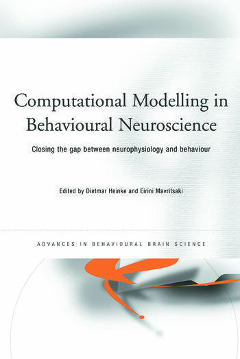 Computational Modelling in Behavioural Neuroscience Closing the Gap Between Neurophysiology and Behaviour book cover