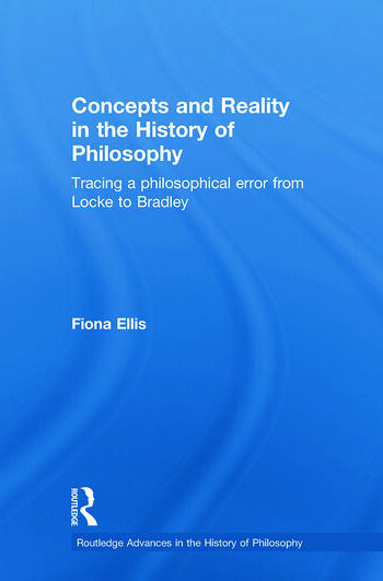 Concepts and Reality in the History of Philosophy Tracing a Philosophical Error from Locke to Bradley book cover