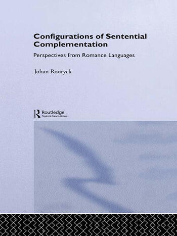 Configurations of Sentential Complementation Perspectives from Romance Languages book cover