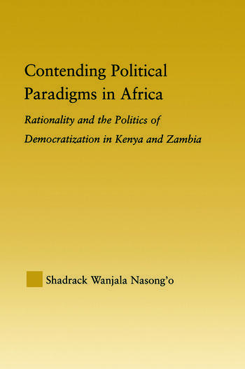 Contending Political Paradigms in Africa Rationality and the Politics of Democratization in Kenya and Zambia book cover