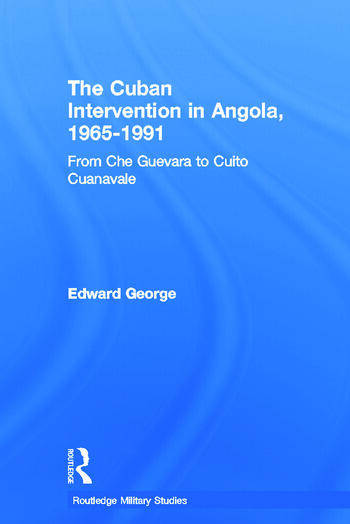 The Cuban Intervention in Angola, 1965-1991 From Che Guevara to Cuito Cuanavale book cover