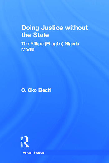 Doing Justice without the State The Afikpo (Ehugbo) Nigeria Model book cover