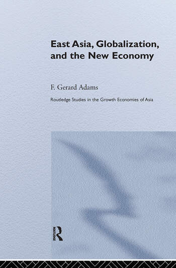 East Asia, Globalization and the New Economy book cover