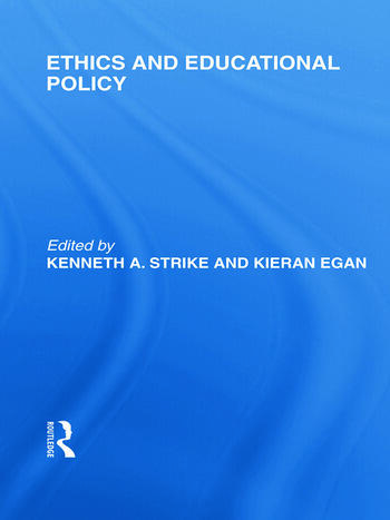 Ethics and Educational Policy (International Library of the Philosophy of Education Volume 21) book cover