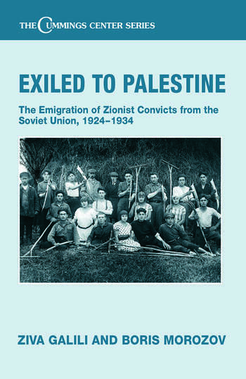 Exiled to Palestine The Emigration of Soviet Zionist Convicts, 1924-1934 book cover