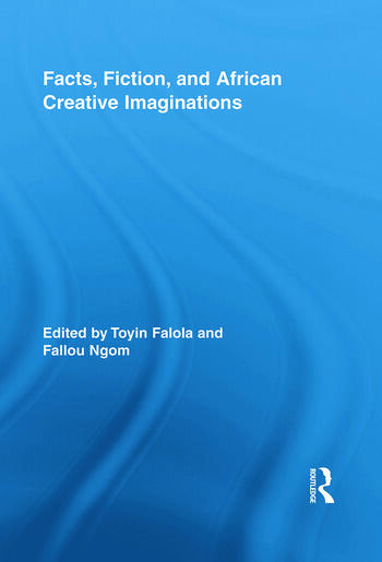 Facts, Fiction, and African Creative Imaginations book cover