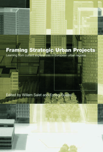 Framing Strategic Urban Projects Learning from current experiences in European urban regions book cover