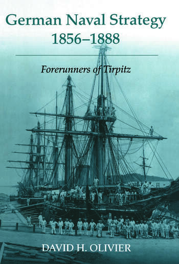 German Naval Strategy, 1856-1888 Forerunners to Tirpitz book cover