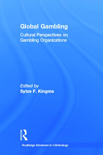 Global Gambling Cultural Perspectives on Gambling Organizations book cover