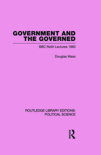 Government and the Governed (Routledge Library Editions: Political Science Volume 13) book cover
