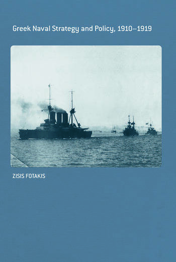 Greek Naval Strategy and Policy 1910-1919 book cover