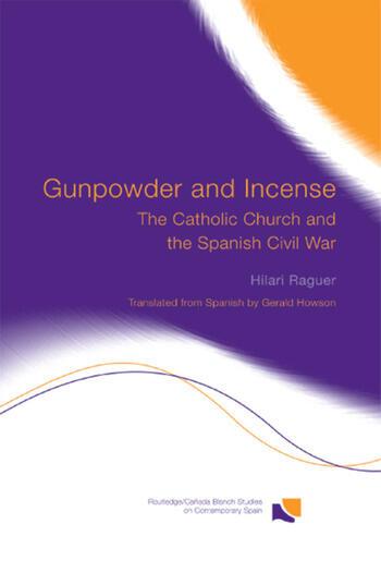 Gunpowder and Incense The Catholic Church and the Spanish Civil War book cover