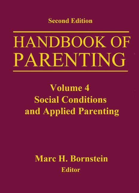 Handbook of Parenting Volume 4 Social Conditions and Applied Parenting book cover
