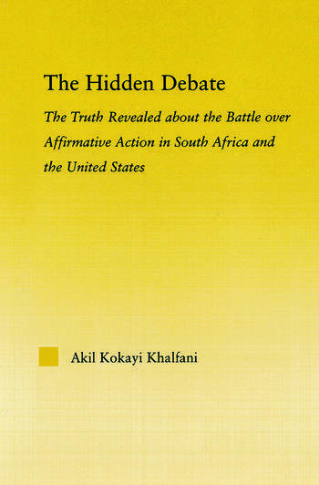 The Hidden Debate The Truth Revealed about the Battle over Affirmative Action in South Africa and the United States book cover
