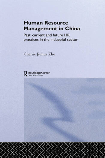 Human Resource Management in China Past, Current and Future HR Practices in the Industrial Sector book cover