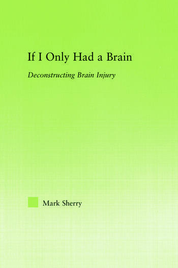 If I Only Had a Brain Deconstructing Brain Injury book cover