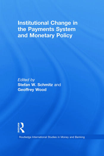Institutional Change in the Payments System and Monetary Policy book cover