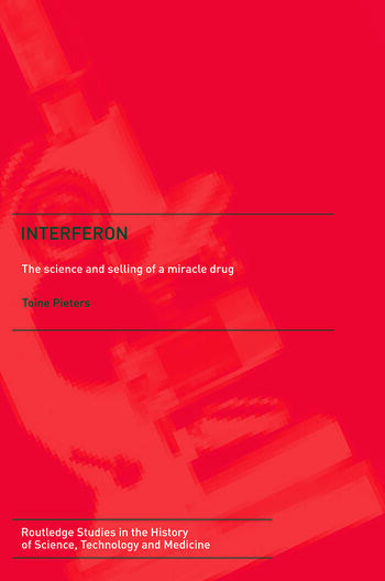 Interferon The Science and Selling of a Miracle Drug book cover