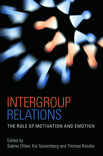 Intergroup Relations The Role of Motivation and Emotion (A Festschrift for Amélie Mummendey) book cover