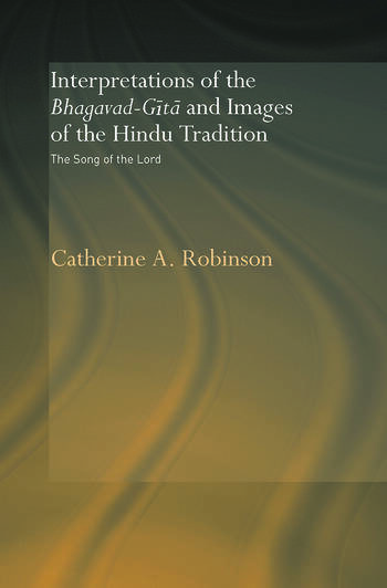 Interpretations of the Bhagavad-Gita and Images of the Hindu Tradition The Song of the Lord book cover
