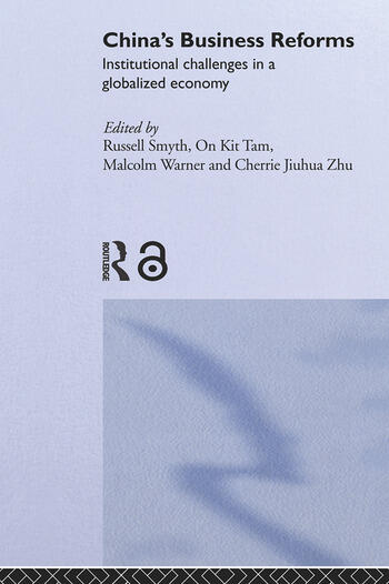 China's Business Reforms Institutional Challenges in a Globalised Economy book cover