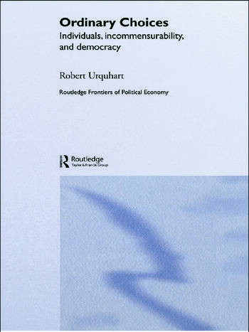 Choice in Everyday Life Individuals, Incommensurability and Democracy book cover