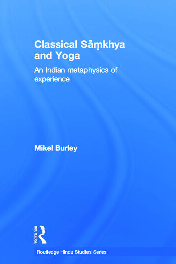 Classical Samkhya and Yoga An Indian Metaphysics of Experience book cover