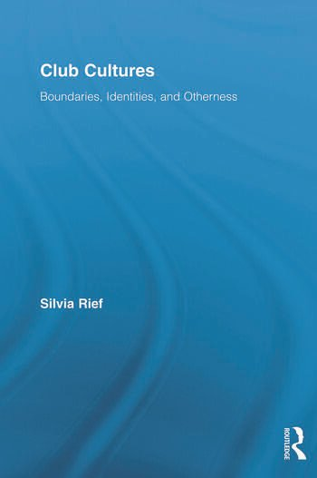Club Cultures Boundaries, Identities and Otherness book cover