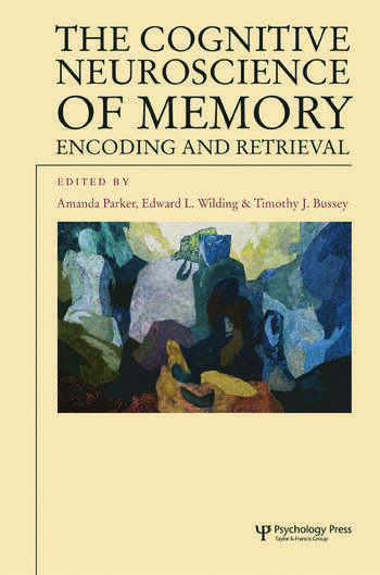 The Cognitive Neuroscience of Memory Encoding and Retrieval book cover