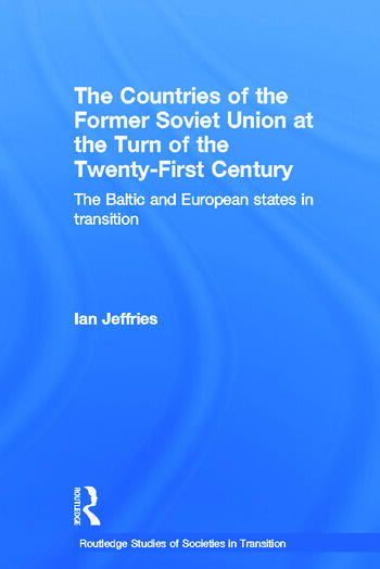 The Countries of the Former Soviet Union at the Turn of the Twenty-First Century The Baltic and European States in Transition book cover