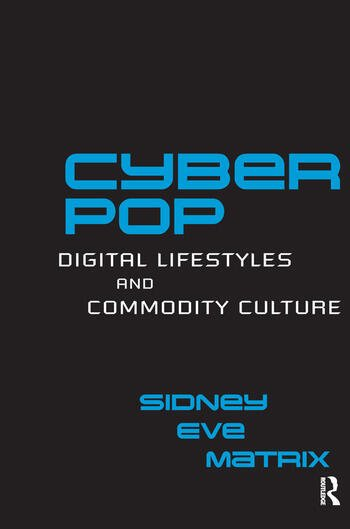 Cyberpop Digital Lifestyles and Commodity Culture book cover