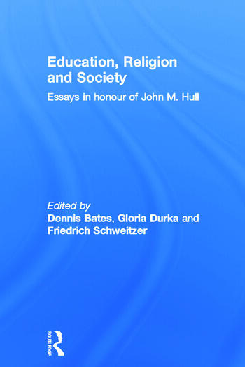 Education, Religion and Society Essays in Honour of John M. Hull book cover