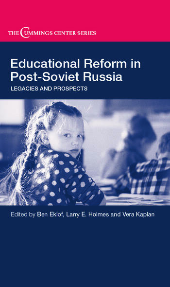 Educational Reform in Post-Soviet Russia Legacies and Prospects book cover