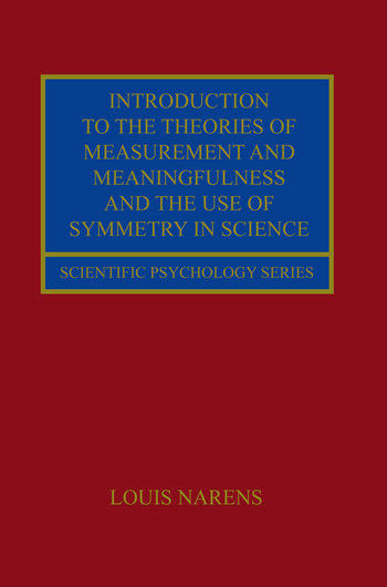Introduction to the Theories of Measurement and Meaningfulness and the Use of Symmetry in Science book cover