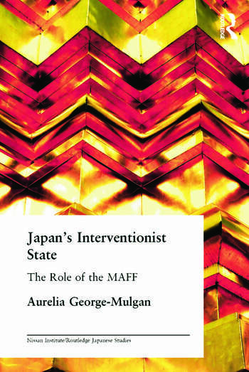Japan's Interventionist State The Role of the MAFF book cover