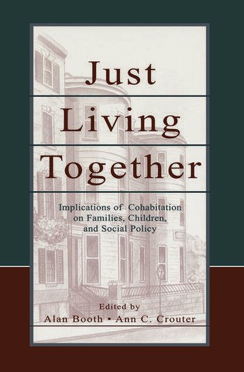 Just Living Together Implications of Cohabitation on Families, Children, and Social Policy book cover