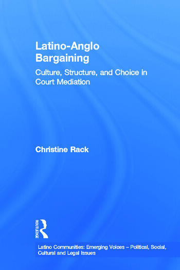 Latino-Anglo Bargaining Culture, Structure and Choice in Court Mediation book cover