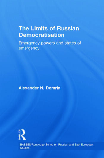 The Limits of Russian Democratisation Emergency Powers and States of Emergency book cover