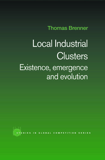 Local Industrial Clusters Existence, Emergence and Evolution book cover
