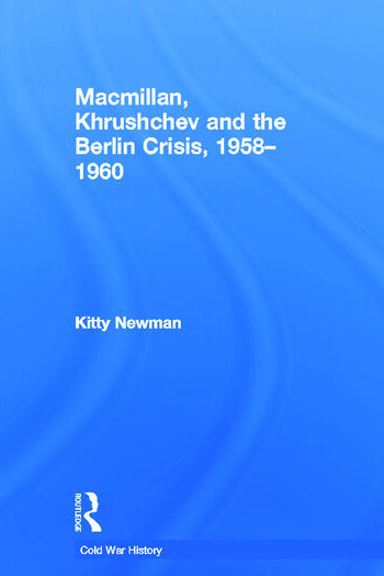 MacMillan, Khrushchev and the Berlin Crisis, 1958