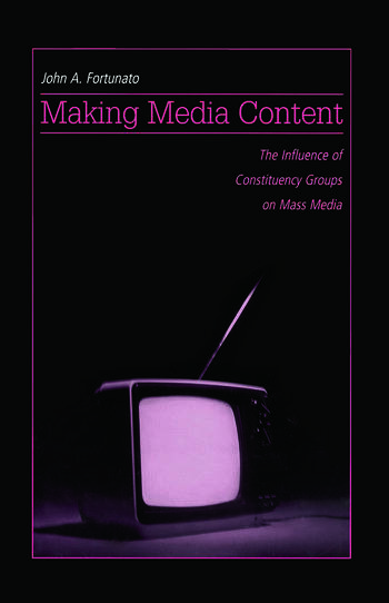 Making Media Content The Influence of Constituency Groups on Mass Media book cover