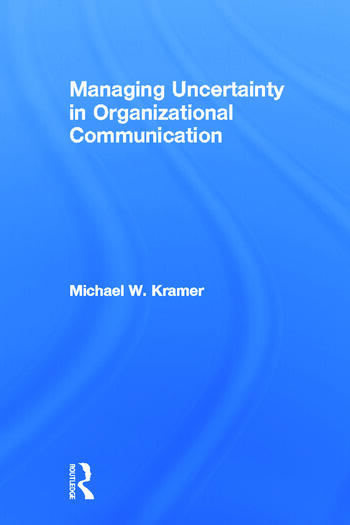 Managing Uncertainty in Organizational Communication book cover