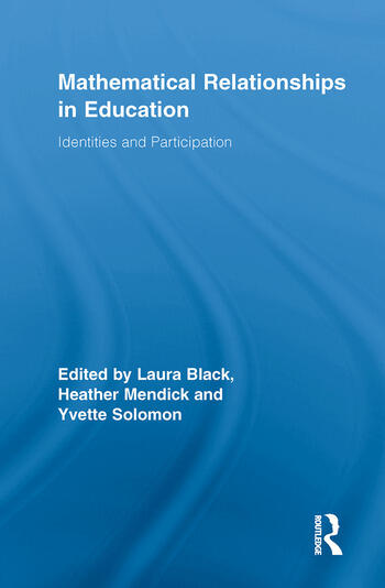 Mathematical Relationships in Education Identities and Participation book cover