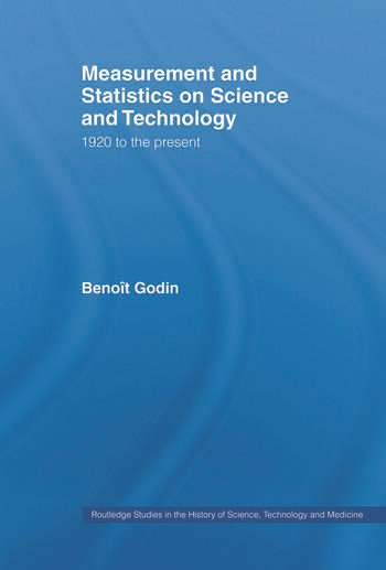 Measurement and Statistics on Science and Technology 1920 to the Present book cover