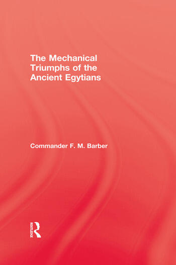 The Mechanical Triumphs of the Ancient Egyptians book cover