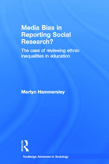 Media Bias in Reporting Social Research? The Case of Reviewing Ethnic Inequalities in Education book cover