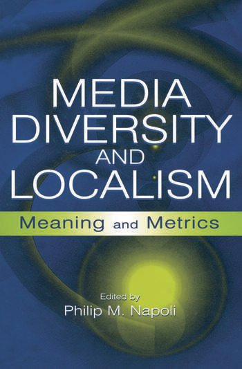Media Diversity and Localism Meaning and Metrics book cover