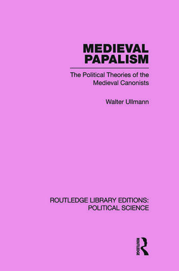 Medieval Papalism (Routledge Library Editions: Political Science Volume 36) book cover