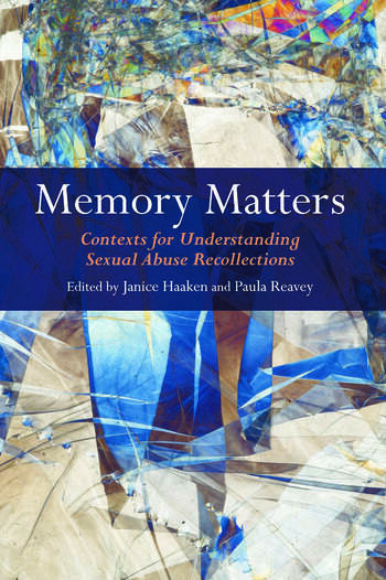 Memory Matters Contexts for Understanding Sexual Abuse Recollections book cover