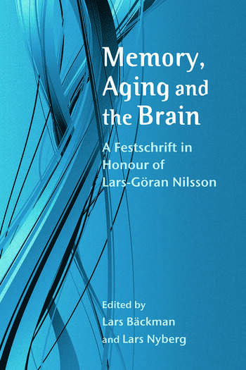Memory, Aging and the Brain A Festschrift in Honour of Lars-Göran Nilsson book cover
